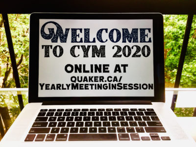 Welcome to CYM 2020, online at quaker.ca/yearlymeetinginsession
